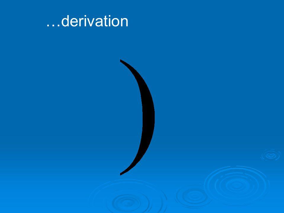 …derivation