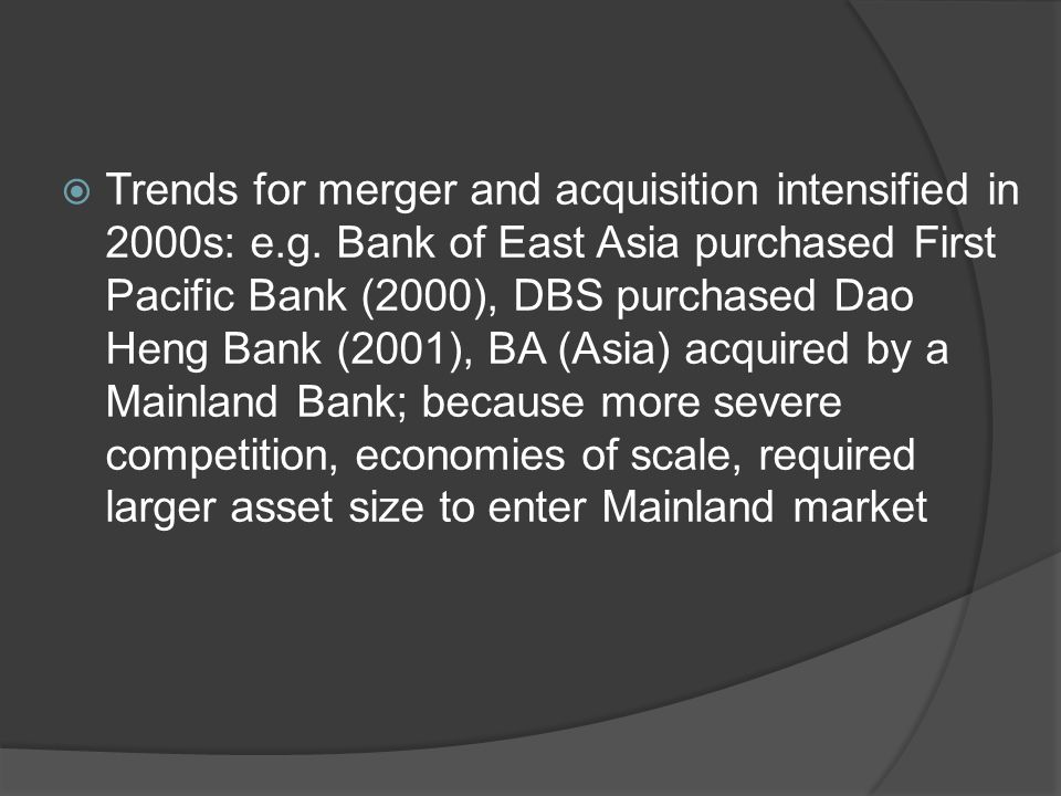  Trends for merger and acquisition intensified in 2000s: e.g.