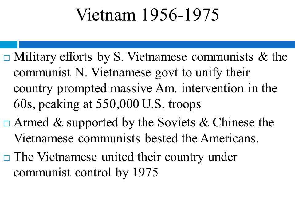 Vietnam 1956-1975  Military efforts by S. Vietnamese communists & the communist N.