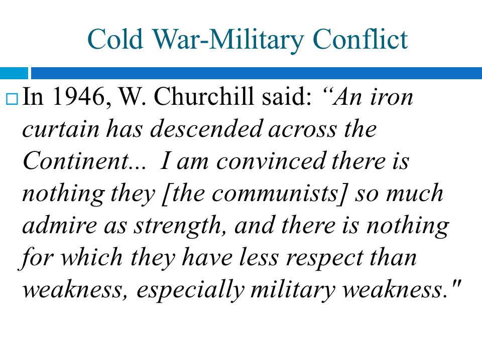 Cold War-Military Conflict  In 1946, W.