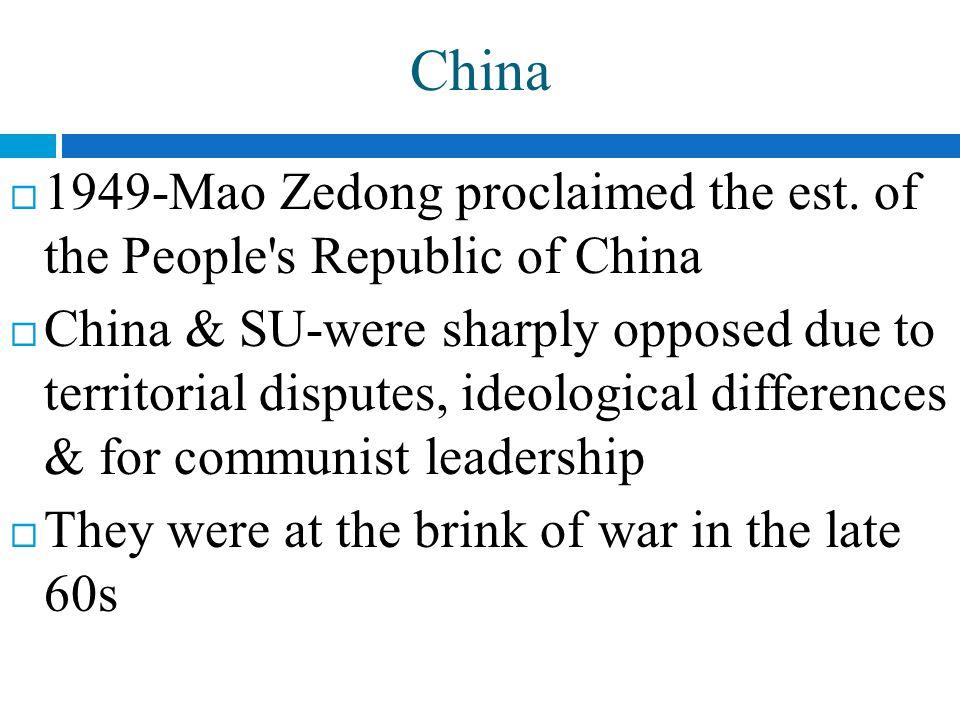 China  1949-Mao Zedong proclaimed the est.
