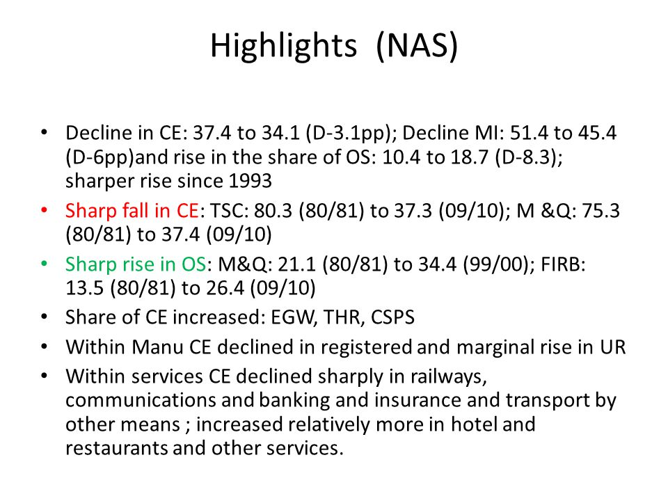 Highlights (NAS) Decline in CE: 37.4 to 34.1 (D-3.1pp); Decline MI: 51.4 to 45.4 (D-6pp)and rise in the share of OS: 10.4 to 18.7 (D-8.3); sharper ris