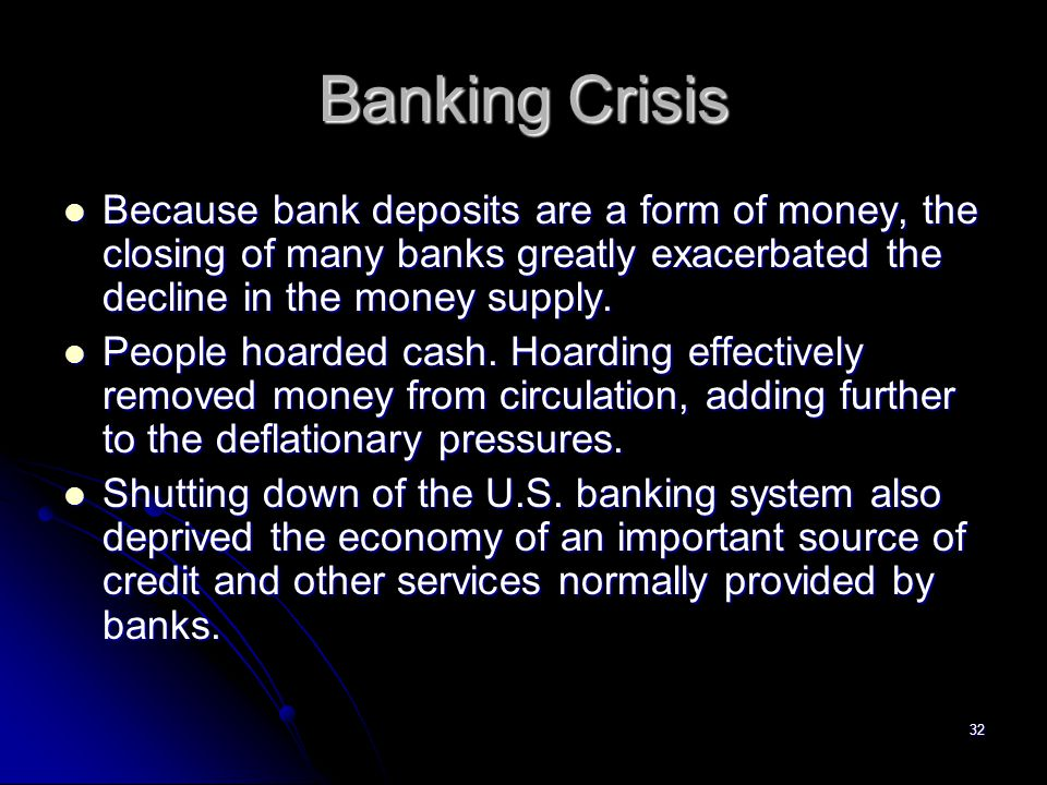 31 Banking Sector Between December 1930 and March 1933, when President Roosevelt declared a banking holiday that shut down the entire U.S.