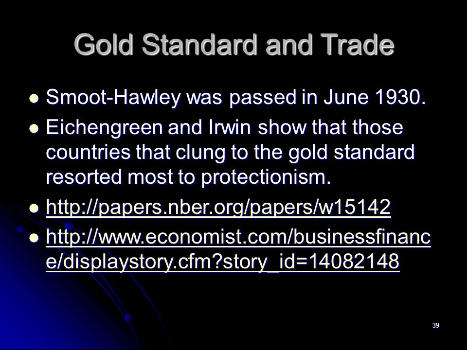 38 Great Depression Gold standard restricted countries to expand money supply only when they acquired gold as a result of trade surpluses.