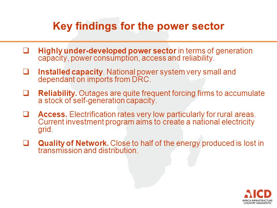  Highly under-developed power sector in terms of generation capacity, power consumption, access and reliability.