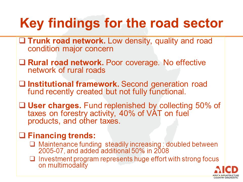  Trunk road network. Low density, quality and road condition major concern  Rural road network.