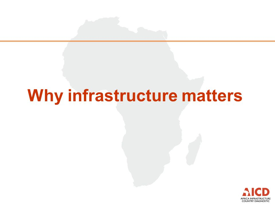 Headlines  Historic contribution of infrastructure to growth lower than in other SSA countries  Most of that contribution to growth comes to increased access to ICT.