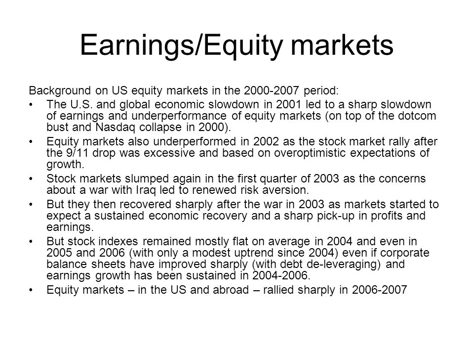 Earnings/Equity markets Background on US equity markets in the 2000-2007 period: The U.S.