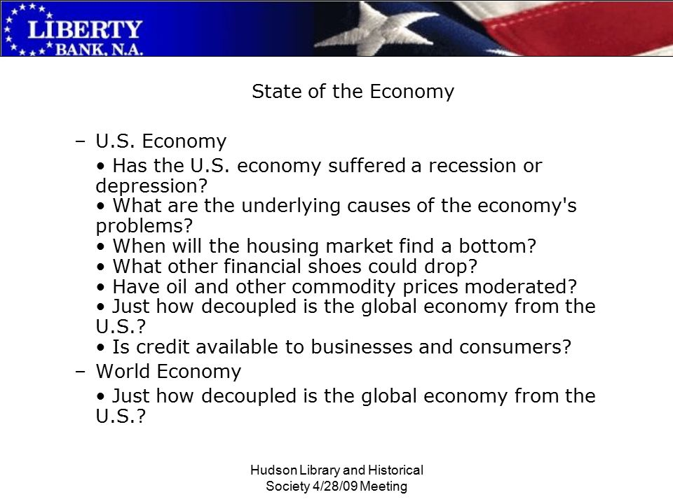 Hudson Library and Historical Society 4/28/09 Meeting State of the Economy –U.S.