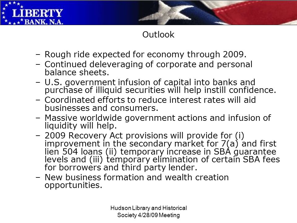 Hudson Library and Historical Society 4/28/09 Meeting Outlook –Rough ride expected for economy through 2009.