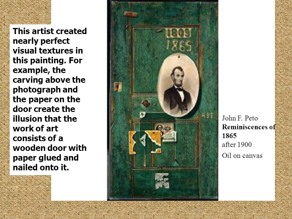 This artist created nearly perfect visual textures in this painting. For example, the carving above the photograph and the paper on the door create th