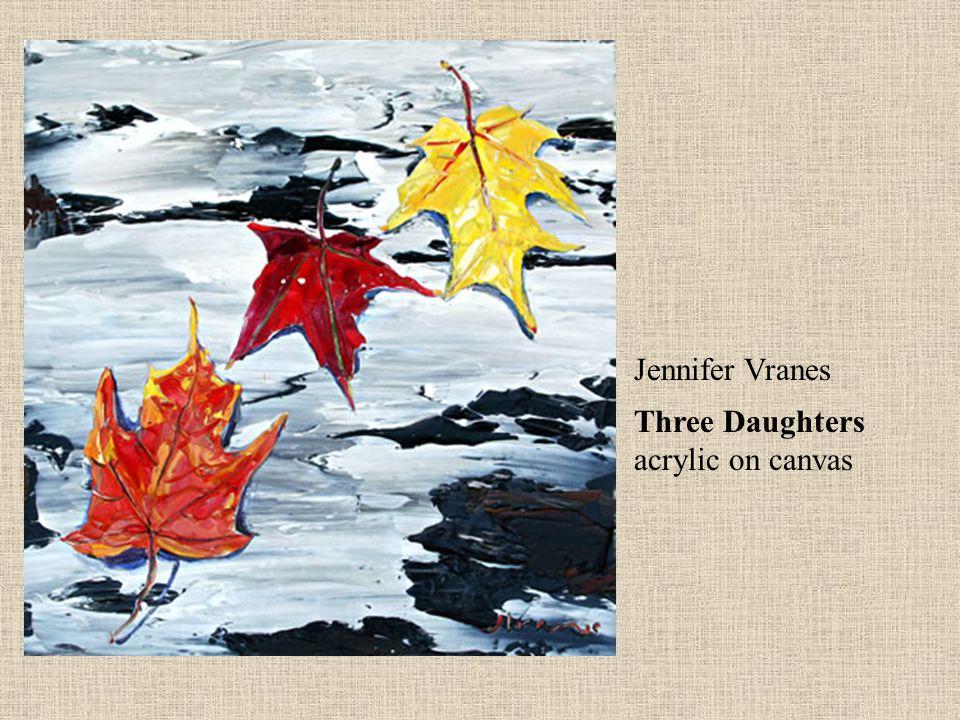 Jennifer Vranes Three Daughters acrylic on canvas