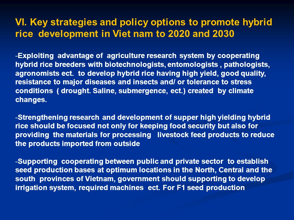 VI. Key strategies and policy options to promote hybrid rice development in Viet nam to 2020 and 2030 -Exploiting advantage of agriculture research sy