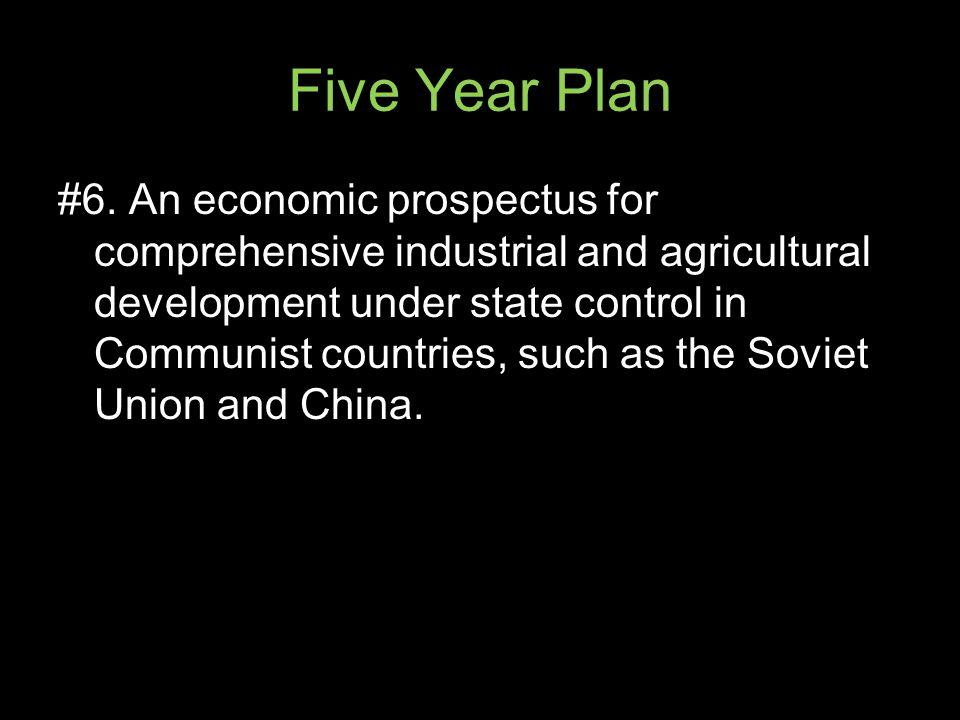 Five Year Plan #6.