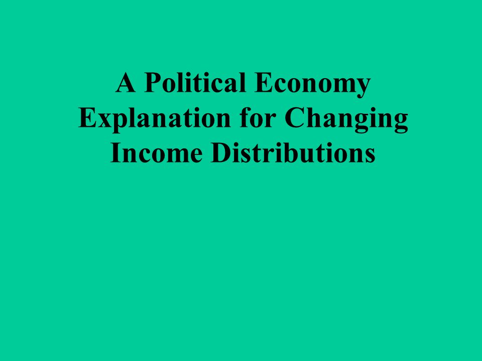 A Political Economy Explanation for Changing Income Distributions