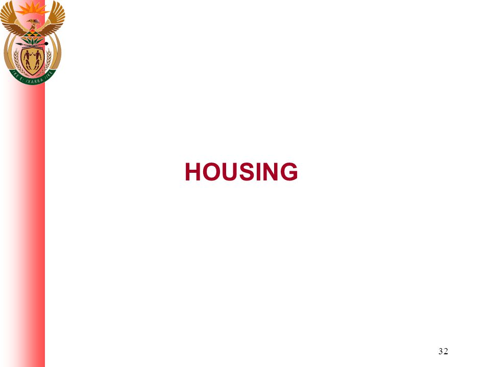 32 HOUSING