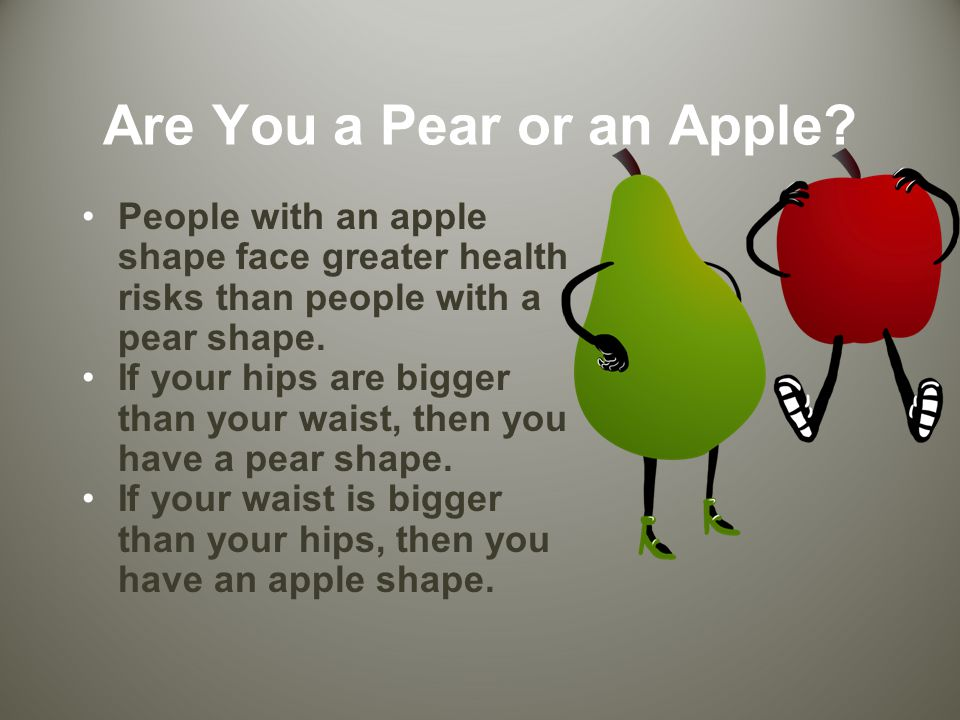 Are You a Pear or an Apple.