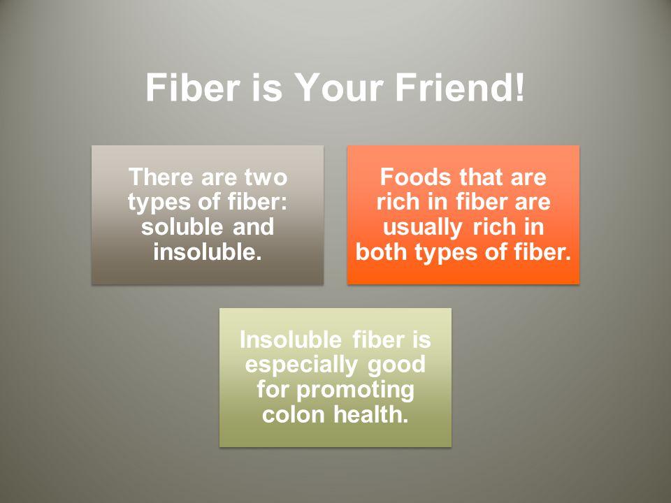 Fiber is Your Friend!
