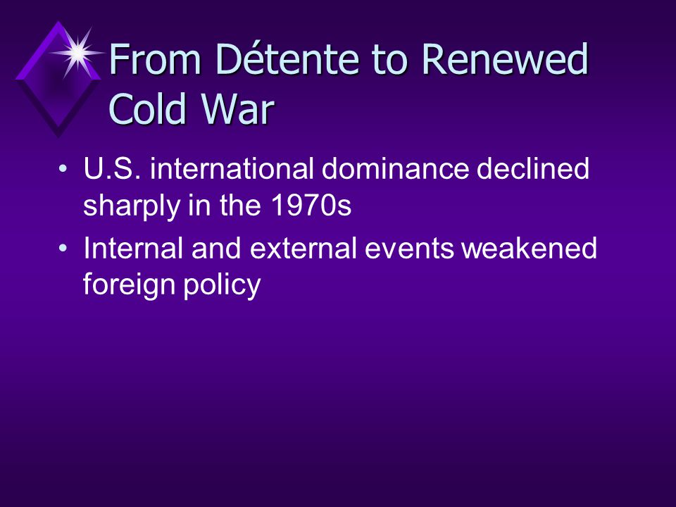 From Détente to Renewed Cold War U.S.