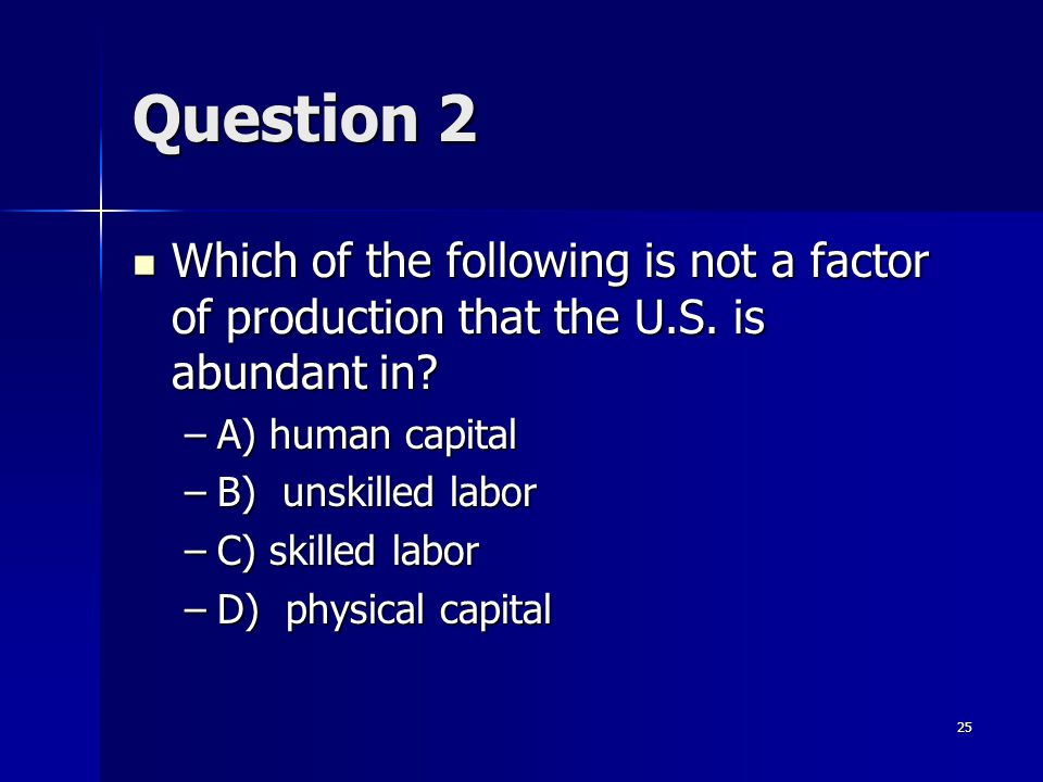 24 Question 1 If Dutch labor can produce 3 soda pops in a day or 5 yogurt cones in a day, while British labor can produce 2 soda pops and 4 yogurt con