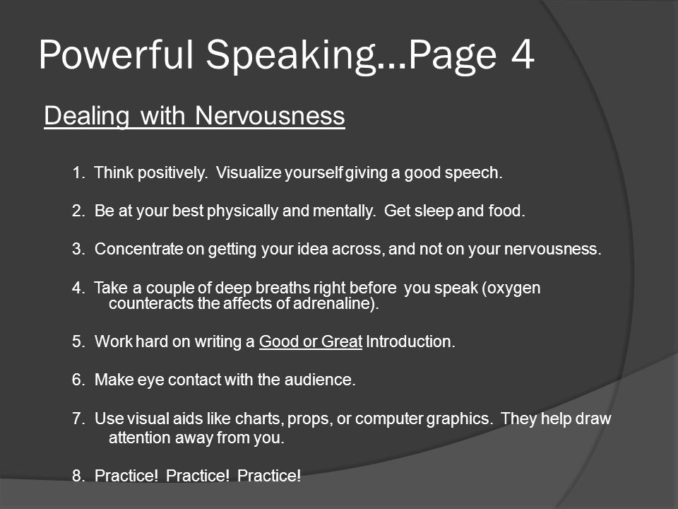 Powerful Speaking…Page 4 Dealing with Nervousness 1.