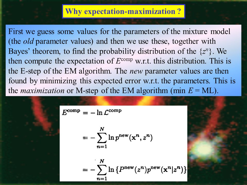 Why expectation-maximization .
