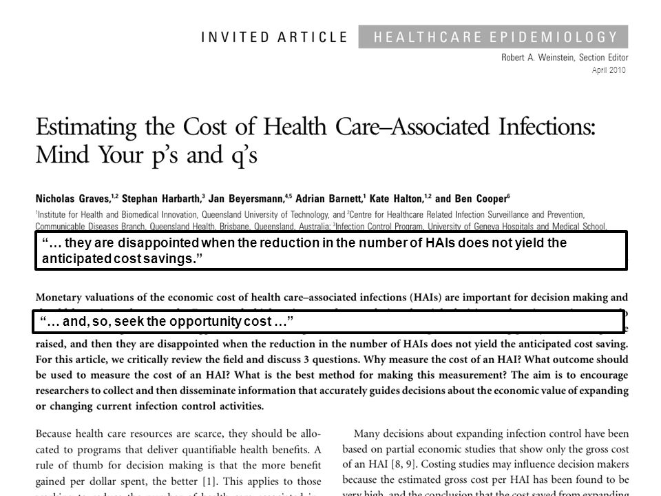 April 2010 … they are disappointed when the reduction in the number of HAIs does not yield the anticipated cost savings. … and, so, seek the opportunity cost …