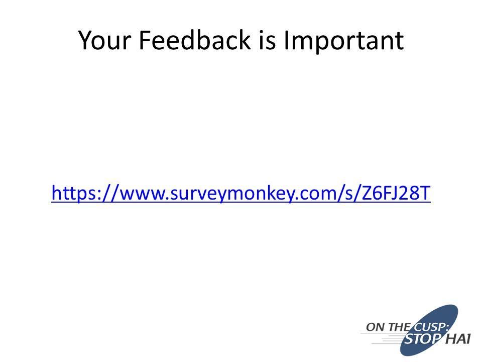 Your Feedback is Important https://www.surveymonkey.com/s/Z6FJ28T