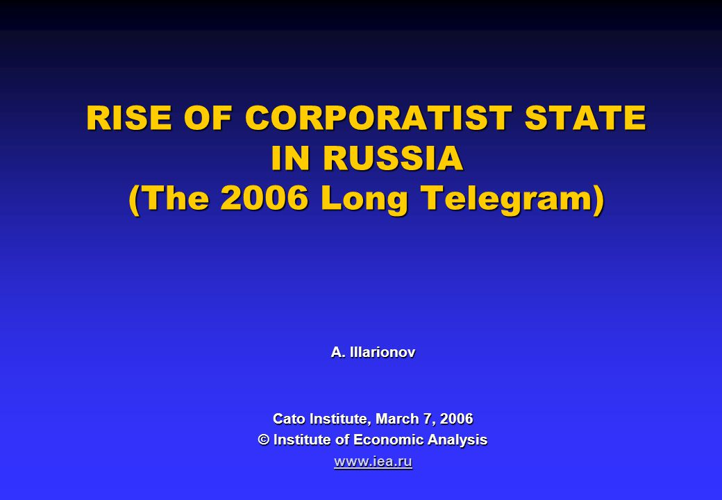RISE OF CORPORATIST STATE IN RUSSIA (The 2006 Long Telegram) A.