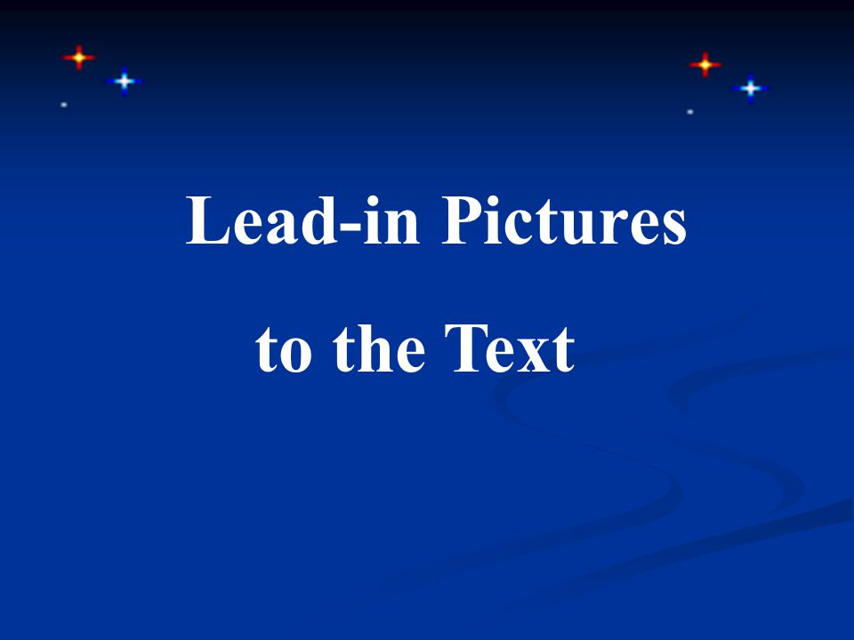 Lead-in Pictures to the Text