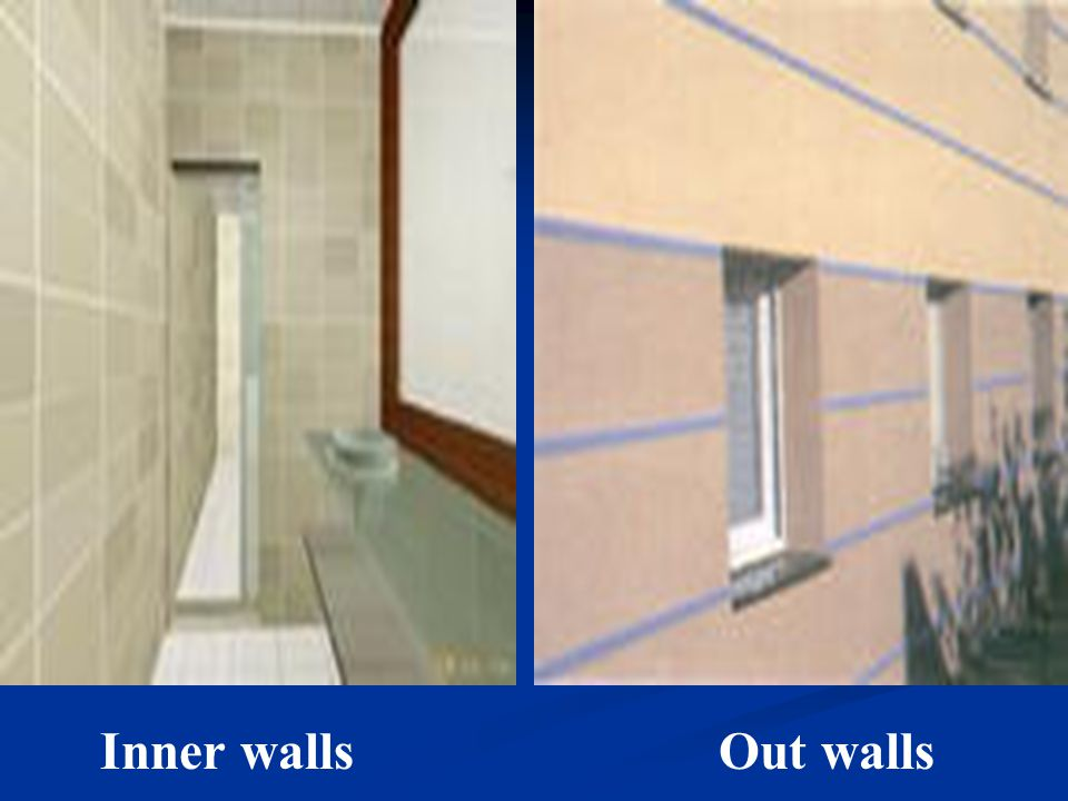 Inner walls Out walls