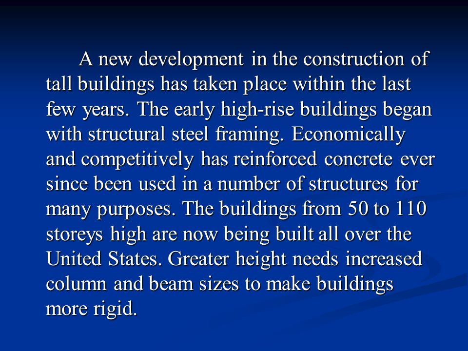 A new development in the construction of tall buildings has taken place within the last few years.
