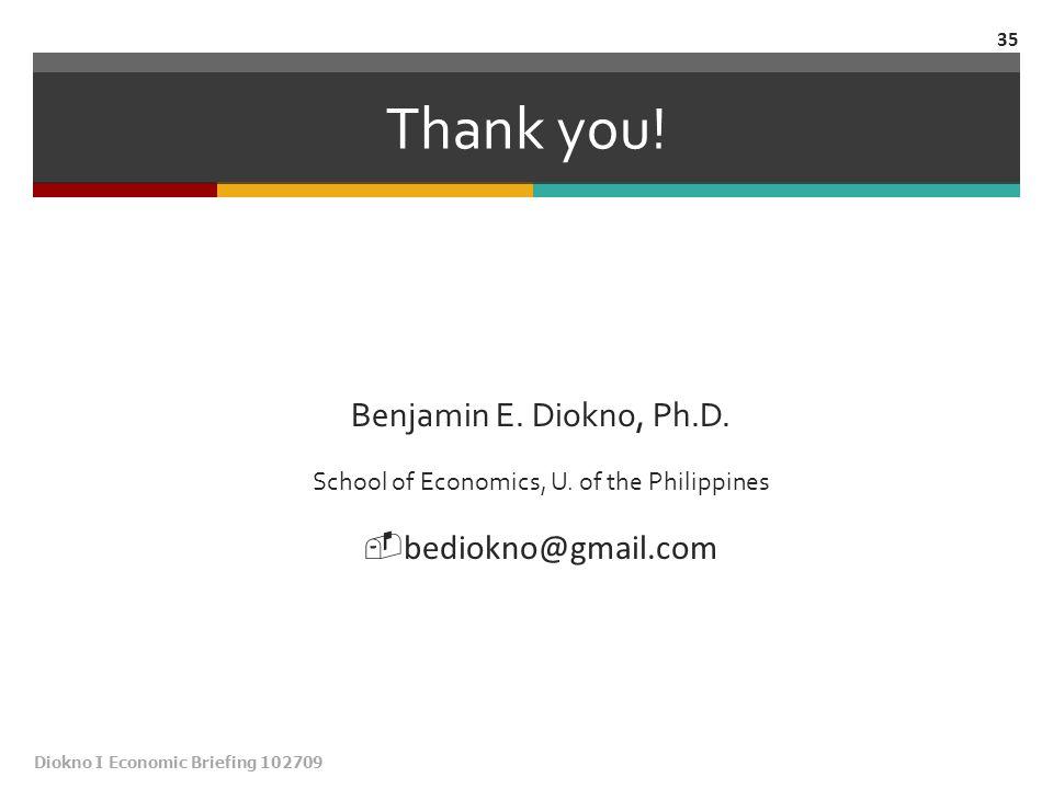 Thank you. Benjamin E. Diokno, Ph.D. School of Economics, U.