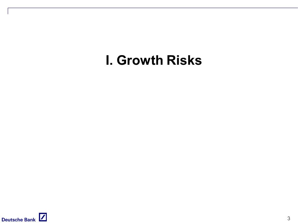3 I. Growth Risks