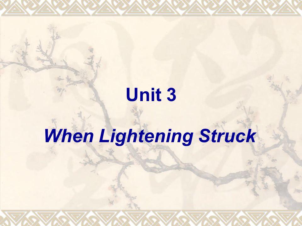 Unit 3 When Lightening Struck