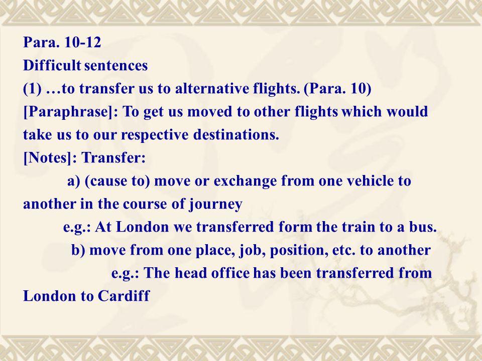 Para. 10-12 Difficult sentences (1) …to transfer us to alternative flights.