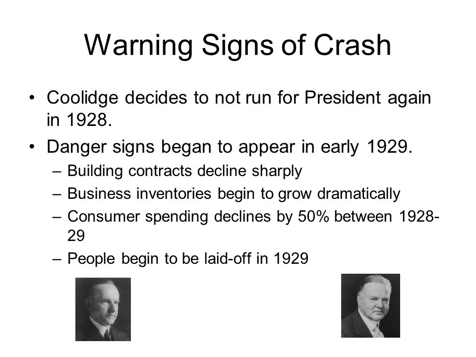 Warning Signs of Crash Coolidge decides to not run for President again in 1928.