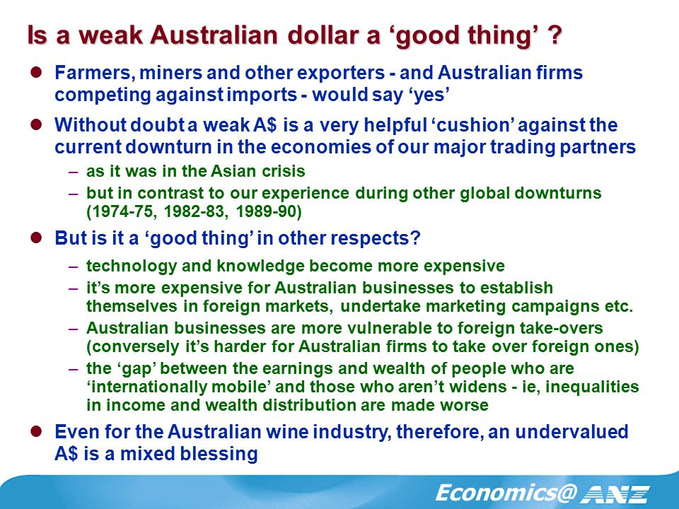 Economics@ Is a weak Australian dollar a 'good thing' .