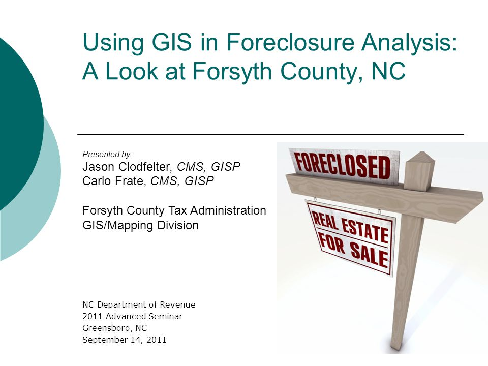  Administered locally by the Forsyth County Housing Department Creating database of foreclosed properties using Notices of Foreclosure Doing simple geo-coding using addresses and street centerlines to locate foreclosures Collaboration with the Tax office in terms of data sharing