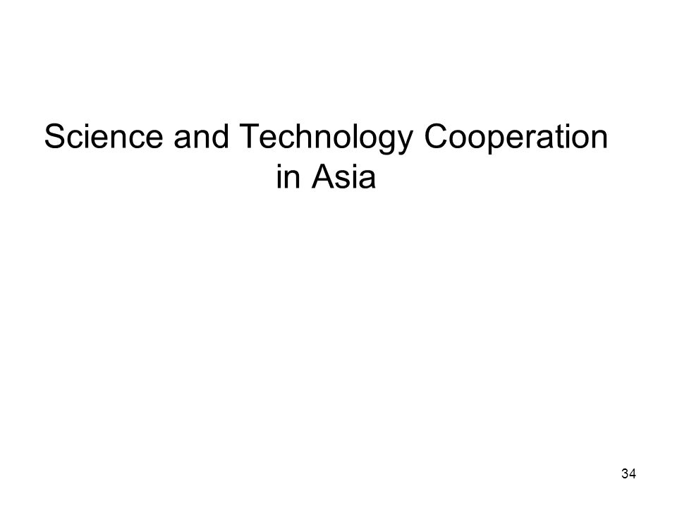34 Science and Technology Cooperation in Asia