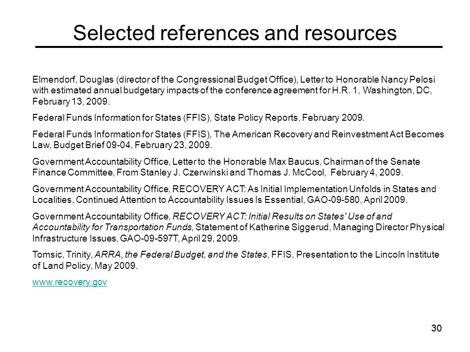 30 Selected references and resources Elmendorf, Douglas (director of the Congressional Budget Office), Letter to Honorable Nancy Pelosi with estimated annual budgetary impacts of the conference agreement for H.R.