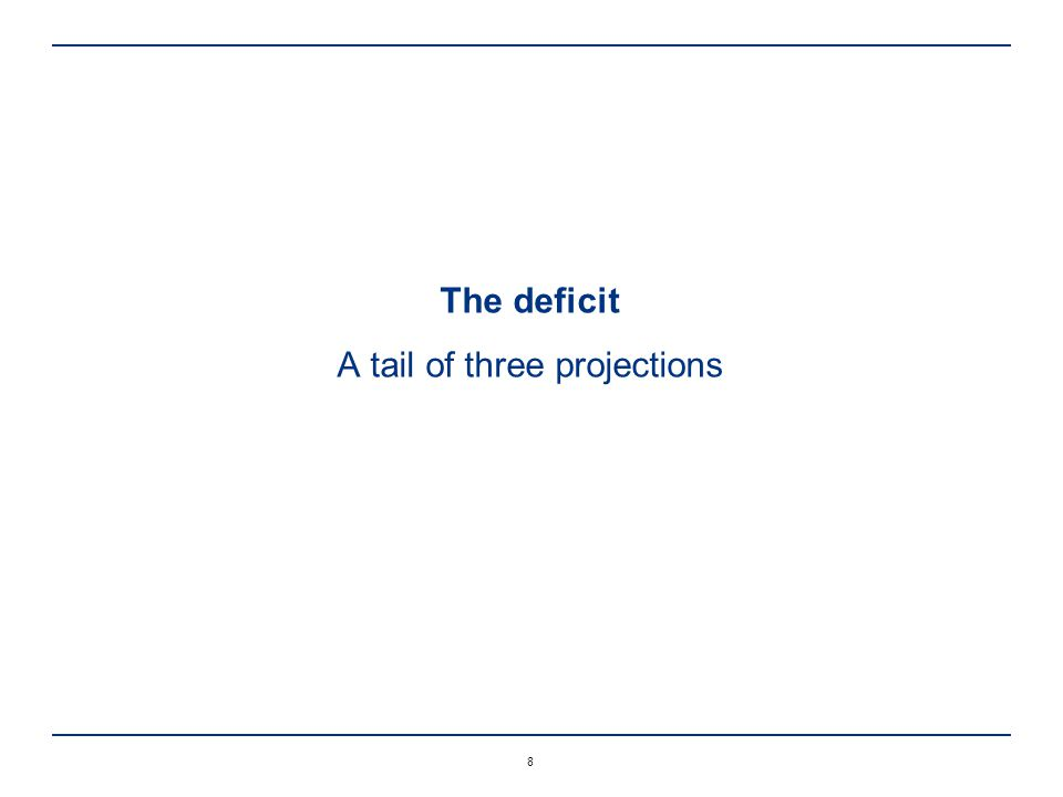 8 The deficit A tail of three projections