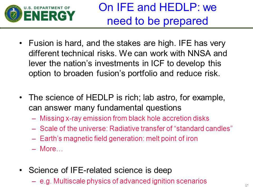 On IFE and HEDLP: we need to be prepared Fusion is hard, and the stakes are high.