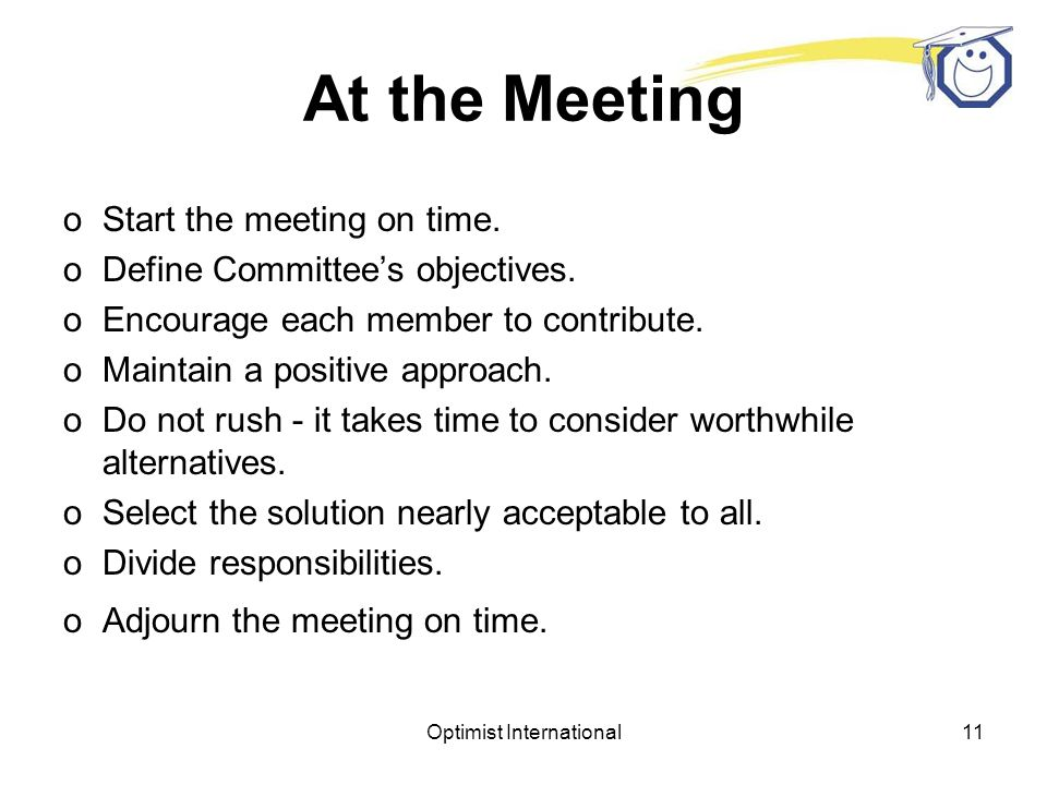 Optimist International10 Planning a Committee Meeting oFind a convenient place to meet.