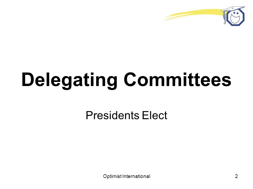 Optimist International1 Optimist International Leadership Development Club Presidents-Elect Seminar Part 3