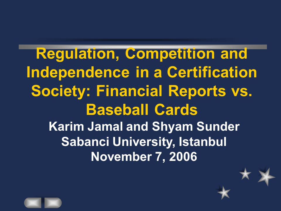 Summary Examination of audit certification in the broader context of certification activities in the economy Extent and nature of certification services –Ubiquity of certification and conflicts of interest –Fineness of certification reports (2-100) Field study of unregulated market for certification of baseball cards –Twenty three Certification firms –Market values Cross Sellers and strict grading services Implications for auditing