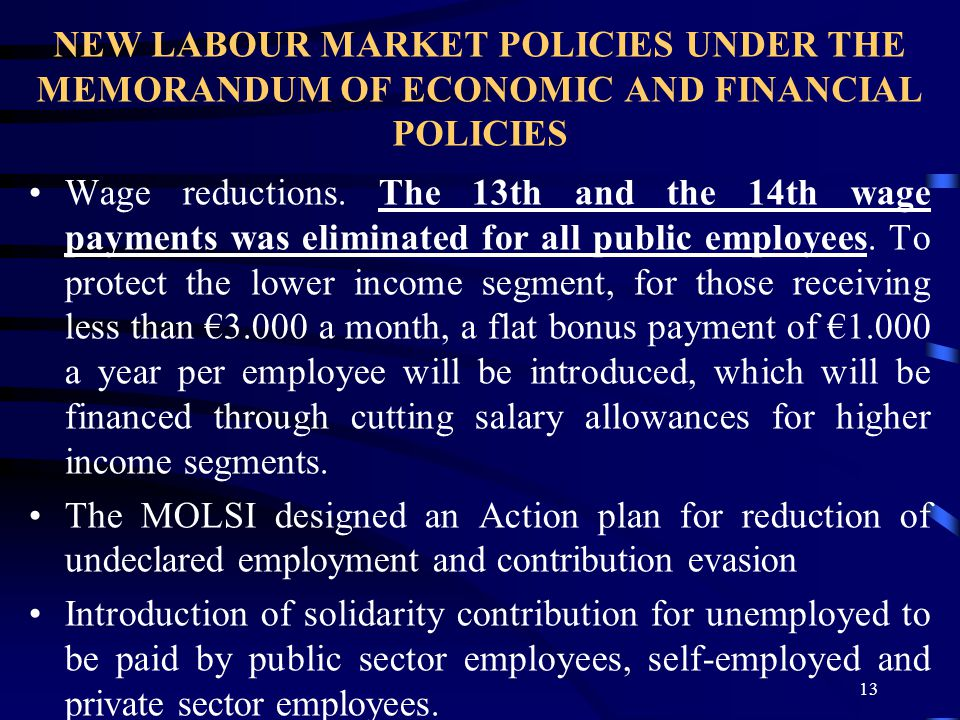 13 NEW LABOUR MARKET POLICIES UNDER THE MEMORANDUM OF ECONOMIC AND FINANCIAL POLICIES Wage reductions.