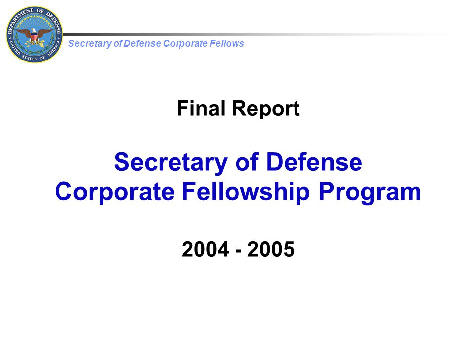 Secretary of Defense Corporate Fellows 2 Agenda Background Common Findings/Recommendations Individual Experiences (time permitting)