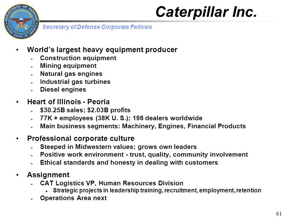 Secretary of Defense Corporate Fellows 61 Caterpillar Inc.