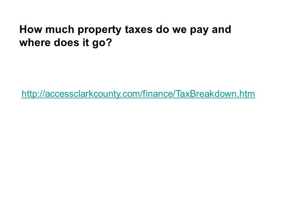 How much property taxes do we pay and where does it go.